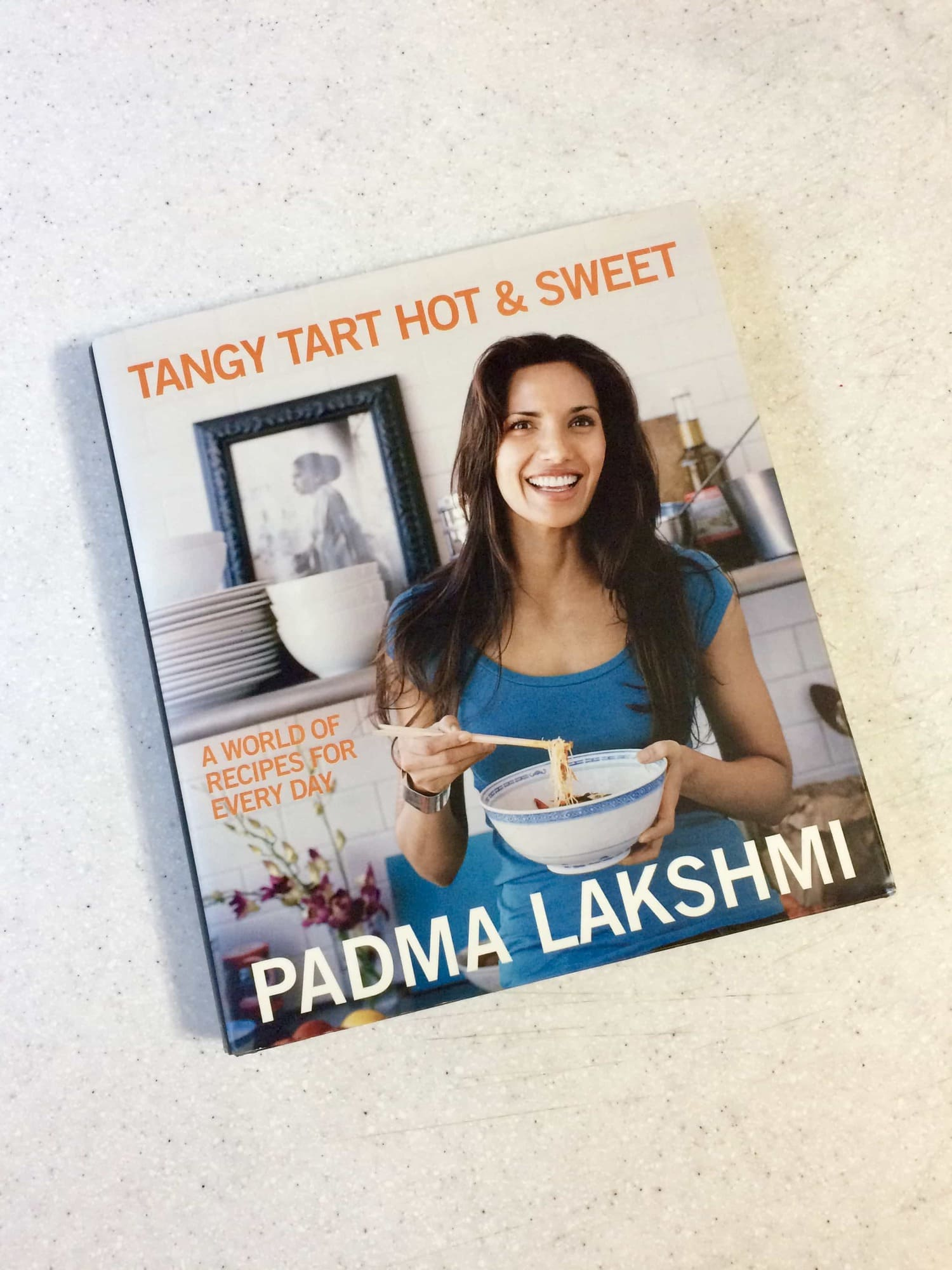 Tangy Tart Hot & Sweet Cookbook by Padma Lakshmi - A world of flavor and easy vegan-friendly recipes