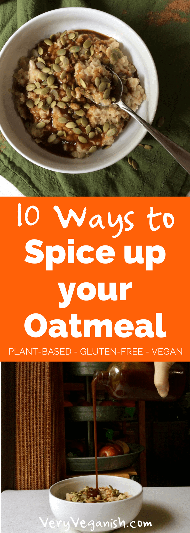 How to flavor your morning oats so they taste amazing. Vegan, plant-based and refined sugar free options. 10 Ways to Spice up your Oatmeal by Very Veganish